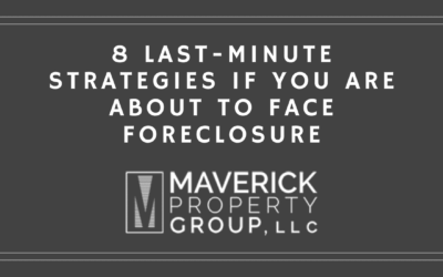 8 Last-Minute Strategies if you are about to face Foreclosure