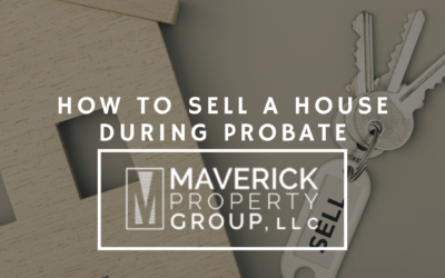 How to Sell a House During Probate