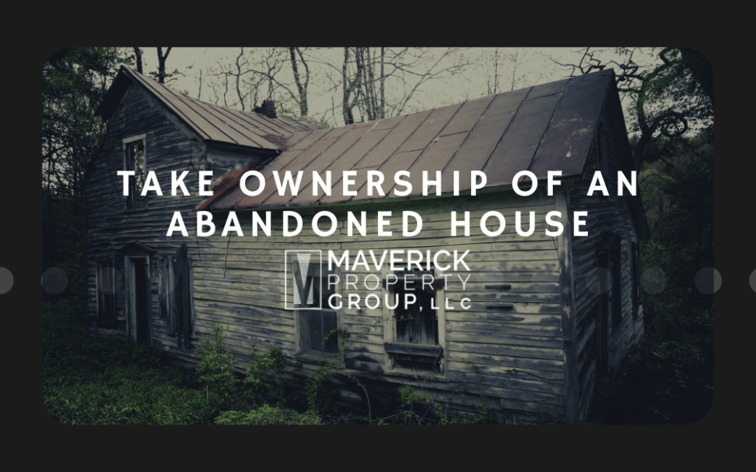 How To Take Ownership Of An Abandoned House In Charlotte, NC