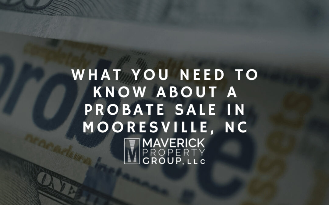 What You Need to Know About A Probate Sale in Mooresville, NC