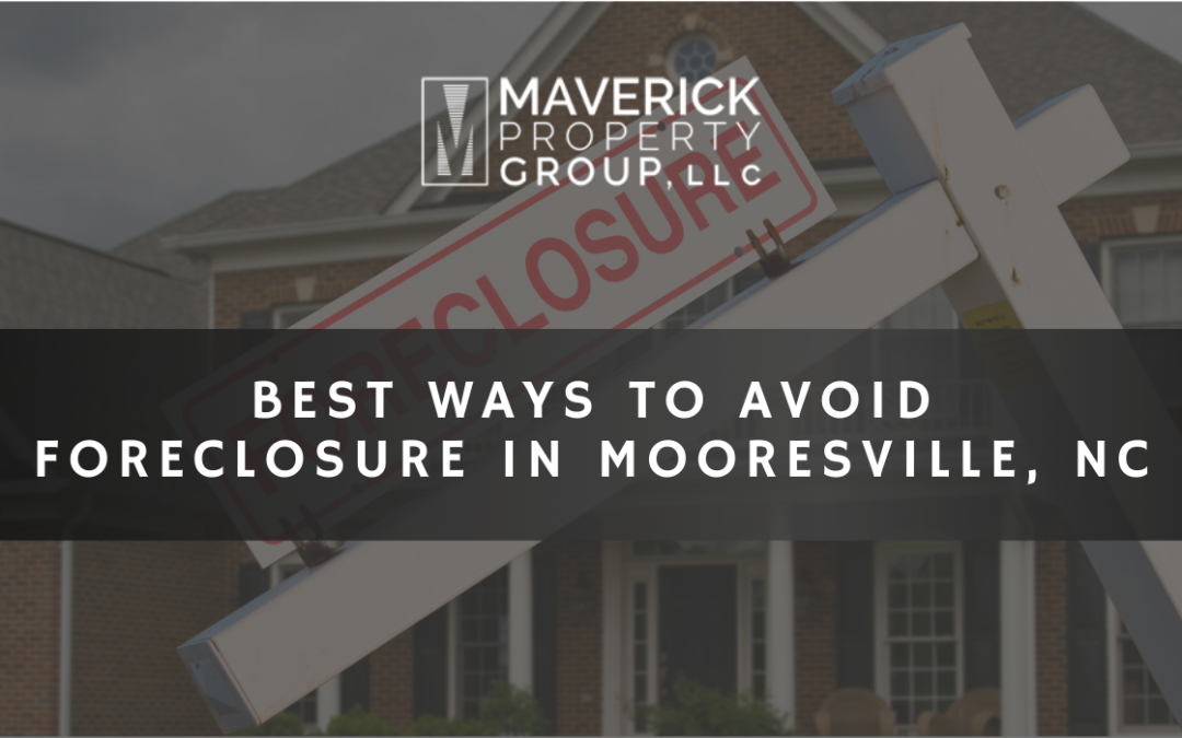 8 Best Ways To Avoid Foreclosure In Mooresville, NC