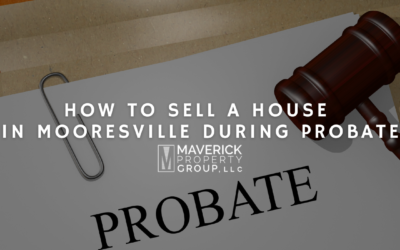 How To Sell A House In Mooresville During Probate