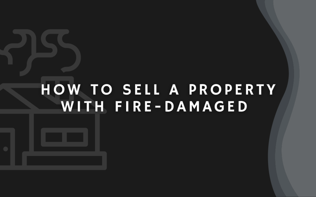 Selling Your House in Charlotte, NC, After a Fire: What To Do?
