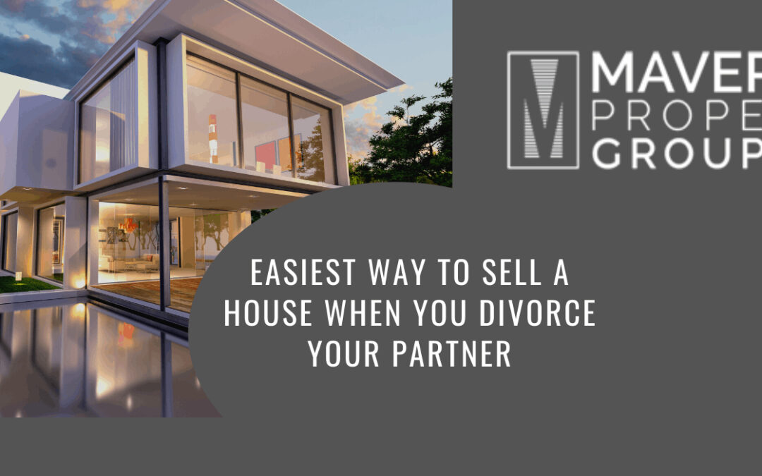 Easiest Way to Sell a House When You Divorce Your Partner