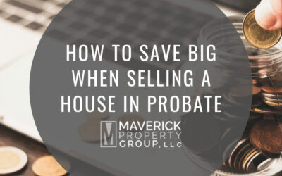 How to Save Big When Selling a House in Probate